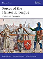 Forces of the Hanseatic League: 13th - 15th Centuries (Men-at-Arms)