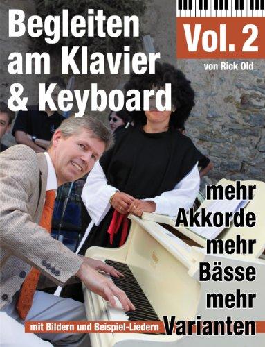 Klavierschule: Begleiten am Klavier & Keyboard Vol. 2
