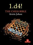 1.d4! The Chess Bible: Mastering Queen's Pawn Structures-Juhasz, Armin