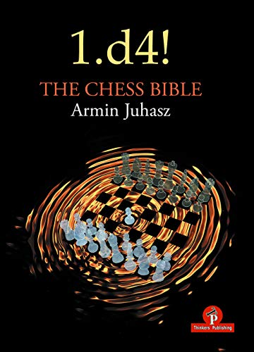 1.d4! The Chess Bible: Mastering Queen's Pawn Structures