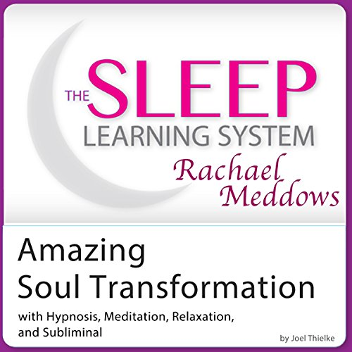 Amazing Soul Transformation: Hypnosis, Meditation, and Subliminal audiobook cover art