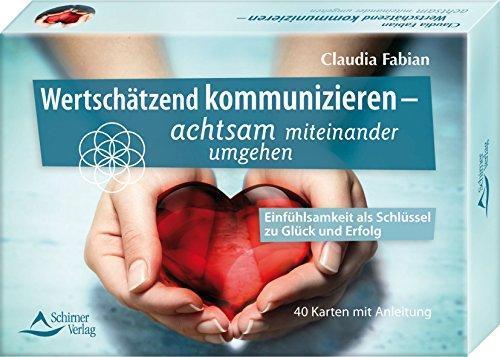 SET Wertschätzend kommunizieren: Einfühlsamkeit als Schlüssel zu Glück und Erfolg - 40 Karten mit Anleitung
