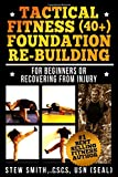 Tactical Fitness (40+) Foundation Rebuilding: For Beginners or Those Recovering from Injury (TF40+)