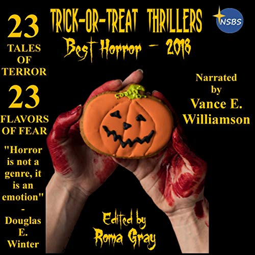 Trick or Treat Thrillers Audiobook By Roma Gray,                                                                                        Dona Fox,                                                                                        Toneye Eyenot,                                                                                        Andrew Bell,                                                                                        David A. Simpson,                                                                                        Jeremy Mac,                                                                                        Howard Carlyle,                                                                                        Kathryn Meyer Griffith,                                                                                        John T. M. Herres,                                                                                        Kerry Alan Denney cover art
