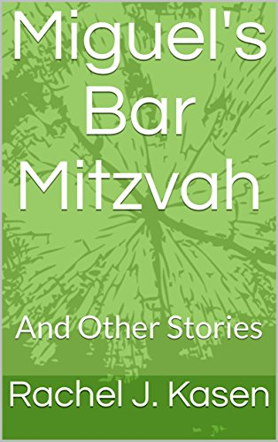 Miguel's Bar Mitzvah: And Other Stories (English Edition)
