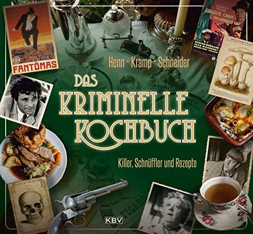 Das kriminelle Kochbuch: Killer, Schnüffler und Rezepte (KBV-Krimi)