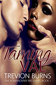 Taming Val (The Romanovsky Brothers Book 1) by [Trevion Burns]