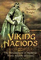 Viking Nations: The Development of Medieval North Atlantic Identities
