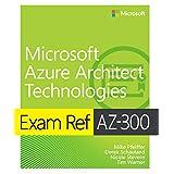 Exam Ref AZ-300 Microsoft Azure Architect Technologies (English Edition)