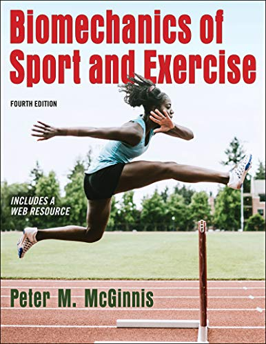 Compare Textbook Prices for Biomechanics of Sport and Exercise Fourth Edition ISBN 9781492571407 by McGinnis, Peter
