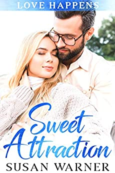 Sweet Attraction: A Small Town Sweet Romance (Love Happens Book 1) by [Susan Warner]