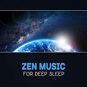 Zen Music for Deep Sleep – Amazing Relaxation, Evening Peace, Bedtime Mindfulness, Deep Asleep, Progressive Relaxation, Calm Night, Insomnia Cure