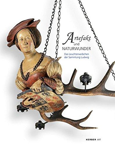 Artefakt und Naturwunder: Das Leuchterweibchen der Sammlung Ludwig