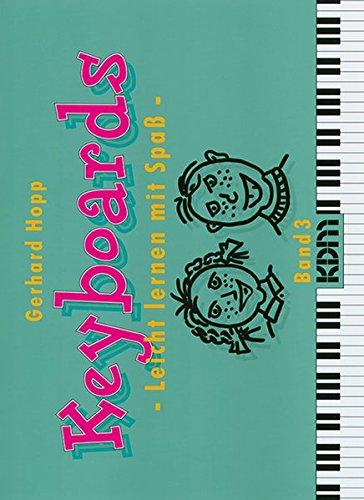 Keyboards - Leicht lernen mit Spass: Keyboards, leicht lernen mit Spaß, Bd.3