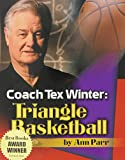 Coach Tex Winter: Triangle Basketball - Ann Parr
