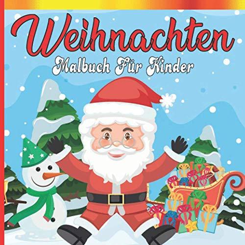Weihnachten Malbuch Für Kinder: 50 Seiten mit süßen, niedlichen Ausmalbildern zu Weihnachten. Malbuch für Kinder ab 2 - 3 Jahren. Schutzengel, ... Weihnachtsgeschenk für Jungen und Mädchen