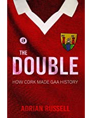 The Double:: How Cork Made GAA History (English Edition)