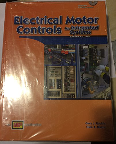 By Gary J. Rockis, Glen A. Mazur: Electrical Motor Controls for Integrated Systems Fourth (4th) Edition