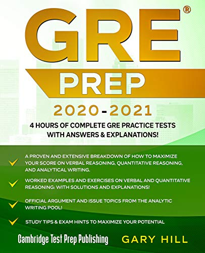 GRE Prep 2020-2021: 4 Hours of Complete GRE Practice Tests with Answers & Explanations! Proven Strategies to Maximize Your Score (Graduate School Test Preparation) (English Edition)
