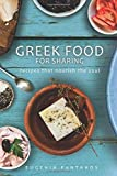 Greek Food For Sharing: Recipes that nourish the soul