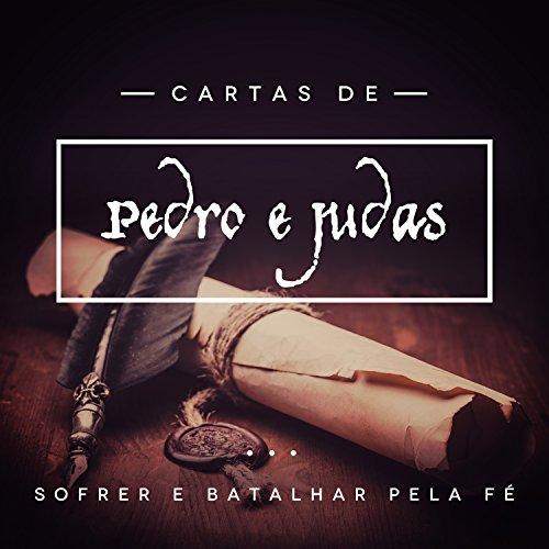 Carta de Pedro e Judas (Novo Testamento Livro 4) (Portuguese Edition)