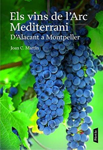 Els vins de l'Arc Mediterrani: D'Alacant a Montpeller