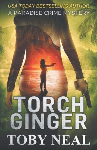 Compare Textbook Prices for Torch Ginger Paradise Crime Mysteries  ISBN 9781732771277 by Neal, Toby