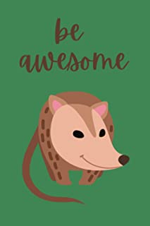 Be Awesome | Possum Dot Grid Journal: 120 pages, 6x9