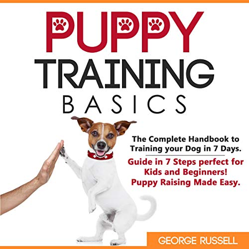 Puppy Training Basics: The Complete Handbook to Training Your Dog in 7 Days cover art