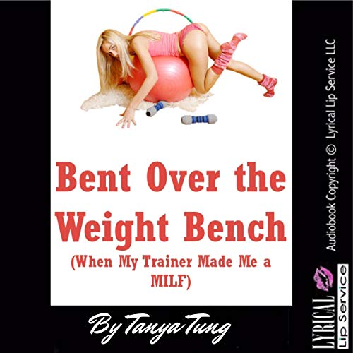 Bent Over the Weight Bench  By  cover art