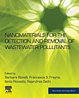 Nanomaterials for the Detection and Removal of Wastewater Pollutants (Micro and Nano Technologies)