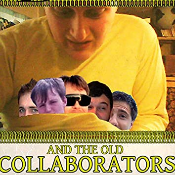 ...And the Old Collaborators