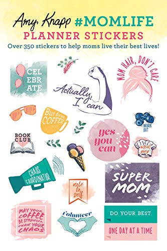 Amy Knapp's #MomLife Planner Stickers: Over 350 stickers to help moms live their best lives!