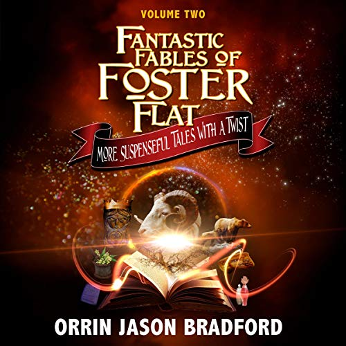Fantastic Fables of Foster Flat: More Suspenseful Tales with a Twist cover art