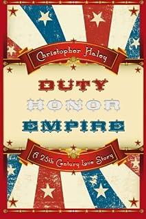 Duty, Honor, Empire: A 25th Century Love Story
