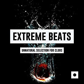 Extreme Beats (Unnatural Selection For Clubs)