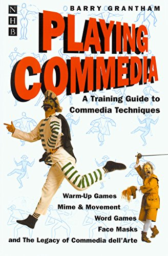 Playing Commedia: A Training Guide to Commedia Techniques (English Edition)