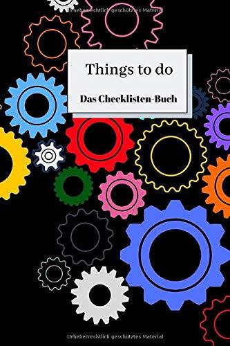 Things to do - Das Checklisten-Buch: To-Do-Planer mit Checkbox zum Abhaken | Aufgabenplaner A6 - kompakt | 100+ Seiten | Motiv: Zahnrad