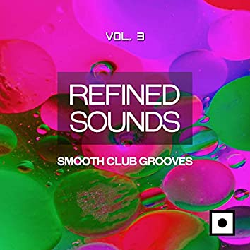 Refined Sounds, Vol. 3 (Smooth Club Grooves)