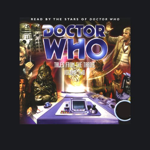 Doctor Who     Tales from the TARDIS, Volume 2 (Unabridged)              De :                                                                                                                                 Terrance Dicks,                                                                                        Philip Martin,                                                                                        Gary Russell                               Lu par :                                                                                                                                 Jon Pertwee,                                                                                        Peter Davison,                                                                                        Colin Baker                      Durée : 12 h et 56 min     Pas de notations     Global 0,0
