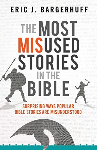 Compare Textbook Prices for Most Misused Stories in the Bible  ISBN 9780764219139 by Bargerhuff, Eric J.