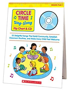 Circle Time Sing-Along Flip Chart & CD: 25 Delightful Songs That Build Community, Establish Classroom Routines, and Make Every Child Feel Welcome (Teaching Resources)