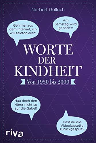 Worte der Kindheit: Von 1950 bis 2000