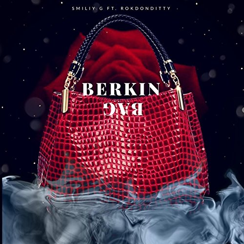 Berkin Bag (feat. RokDonDitty) [Explicit]