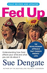 Fed Up (with Food Additives) by Sue Dengate