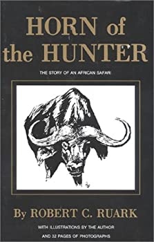 Horn of the Hunter  The Story of an African Safari