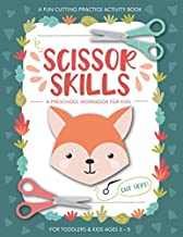 Scissor Skills Preschool Workbook for Kids: A Fun Cutting Practice Activity Book for Toddlers and Kids ages 3-5: Scissor P...