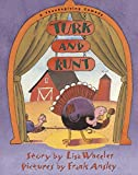 Turk and Runt: A Thanksgiving Comedy by Lisa Wheeler