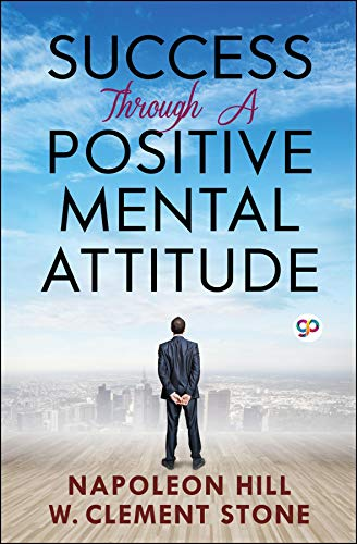 Success Through a Positive Mental Attitude eBook: Hill, Napoleon:  Amazon.in: Kindle Store