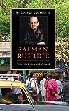 The Cambridge Companion to Salman Rushdie Hardback (Cambridge Companions to Literature)